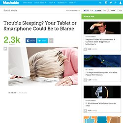 Trouble Sleeping? Your Tablet or Smartphone Could Be to Blame