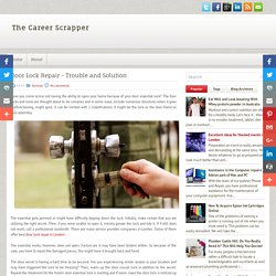 Door Lock Repair - Trouble and Solution ~ The Career Scrapper
