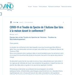 COVID-19 et Trouble du Spectre de l'Autisme Que faire à la maison durant le confinement ?
