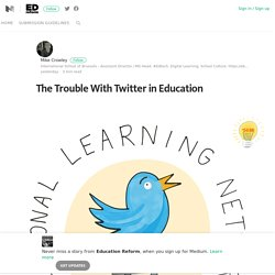 The Trouble With Twitter in Education – Medium
