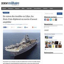 En raison des troubles en Libye, les Etats-Unis déploient un navire d'assaut amphibie