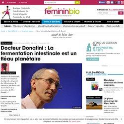 Limiter les troubles digestifs grâce au Dr Donatini