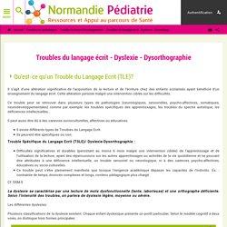 Troubles du langage écrit - Dyslexie - Dysorthographie