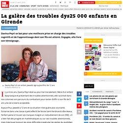 La galère des troubles dys25 000 enfants en Gironde