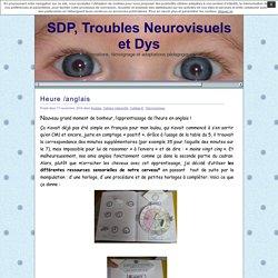 SDP, Troubles Neurovisuels et Dys » Heure /anglais