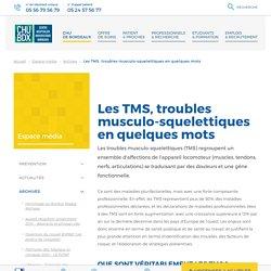 Les TMS, troubles musculo-squelettiques en quelques mots