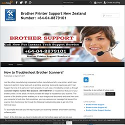 How to Troubleshoot Brother Scanners? - Brother Printer Support New Zealand Number: +64-04-8879101