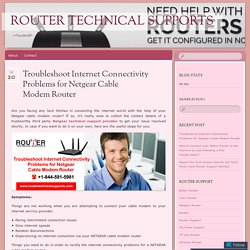 Troubleshoot Internet Connectivity Problems for Netgear Cable Modem Router