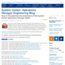 How to Troubleshoot the Installation of the System Center Operations Manager Agent - System Center: Operations Manager Engineering Team Blog