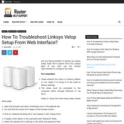How To Troubleshoot Linksys Velop Setup From Web Interface?