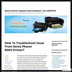 How To Troubleshoot issue From Xerox Phaser 8560 Printer? – Xerox Printer Support New Zealand