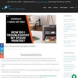 Troubleshoot Epson Printer +1(844)-539-9831 Setup Support Online