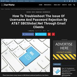 How To Troubleshoot The Issue Of Username And Password Rejection By AT&T SBCGlobal.Net Through Email Clients