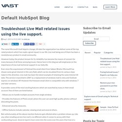 Troubleshoot Live Mail related issues using the live support.