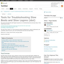 Tools for Troubleshooting Slow Boots and Slow Logons (sbsl) - TechNet Articles - United States (English)