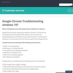 Google Chrome Troubleshooting windows 10? – iT Customer Service