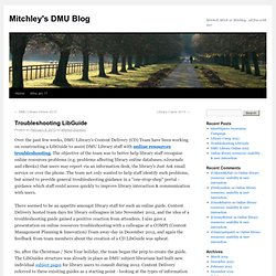 Troubleshooting LibGuide | Mitchley's DMU Blog