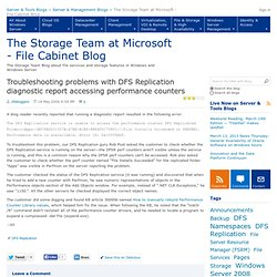 Troubleshooting problems with DFS Replication diagnostic report accessing performance counters - The Storage Team at Microsoft - File Cabinet Blog