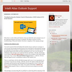 Intelli Atlas Outlook Support: Troubleshooting the Outlook Crash & Restoration of MS Outlook 2010 Email Session