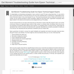 Get Moment Troubleshooting Guide from Epson Technical Support Experts