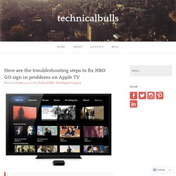 Here are the troubleshooting steps to fix HBO GO sign in problems on Apple TV – technicalbulls