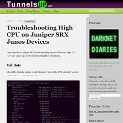 Troubleshooting high CPU on Juniper SRX Junos devices - TunnelsUP