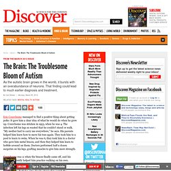 The Brain: The Troublesome Bloom of Autism