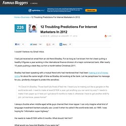 12 Troubling Predictions For Internet Marketers In 2012