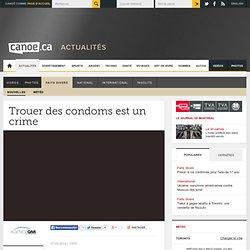 Trouer des condoms est un crime
