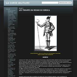 LES TROUPES DE PASCAL PAOLI - LA CORSE MILITAIRE
