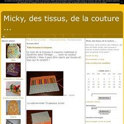 Tuto trousse à crayons - Micky, des tissus, de la couture ...