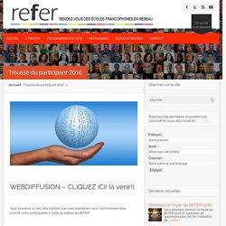 Trousse du participant et webdiffusion