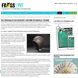 Des trouvailles qui secouent l'histoire de Nouvelle-Zélande - Frogs-in-NZ