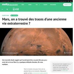 Mars, on a trouvé des traces d'une ancienne vie extraterrestre ?
