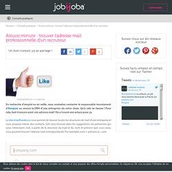 Astuce emploi : trouver l'adresse mail d'un recruteur