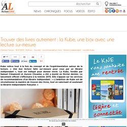Trouver des livres autrement : la Kube, une box avec une lecture sur-mesure