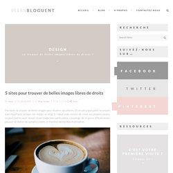 5 sites pour trouver de belles images libres de droits