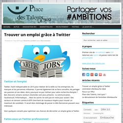 Trouver un emploi grâce à Twitter - Place des talents