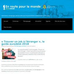 """""""Trouver un job à l'étranger"""", le guide eurodesk 2018 - En route pour le monde"""