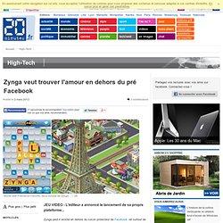 Zynga veut trouver l'amour en dehors du pré Facebook