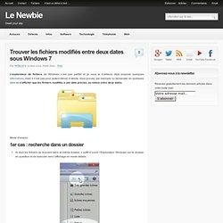 Trouver les fichiers modifiés entre deux dates sous Windows 7