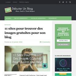 11 sites pour trouver des images gratuites pour son blog - Débuter Un Blog