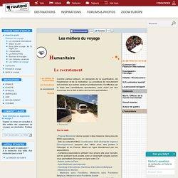 Trouver un emploi dans l'Humanitaire : Les métiers du voyage : Dossier pratique de voyage