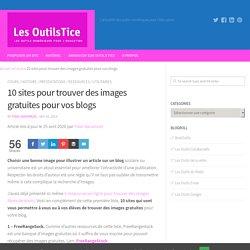 10 sites pour trouver des images gratuites pour vos blogs – Les Outils Tice