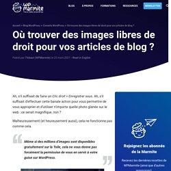 Où trouver des images libres de droit pour vos articles de blog ?