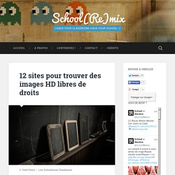 12 sites pour trouver des images HD libres de droits - School(Re)mix