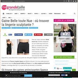 Gaine Belle toute Nue : où trouver la lingerie sculptante ?