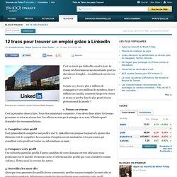 12 trucs pour trouver un emploi grâce à LinkedIn