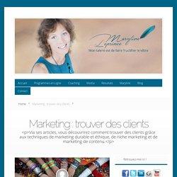 Trouver des clients : marketing éthique de niche, durable et contenus
