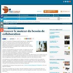 Trouver le moteur du besoin de collaboration